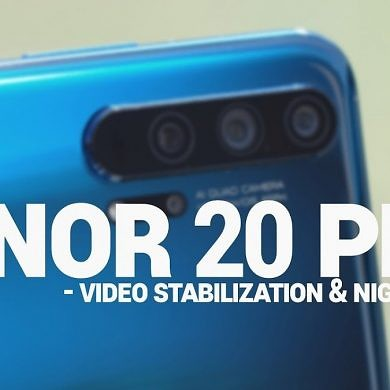 Honor 20 Pro: Testing Video Stabilization & Night-Mode Photography