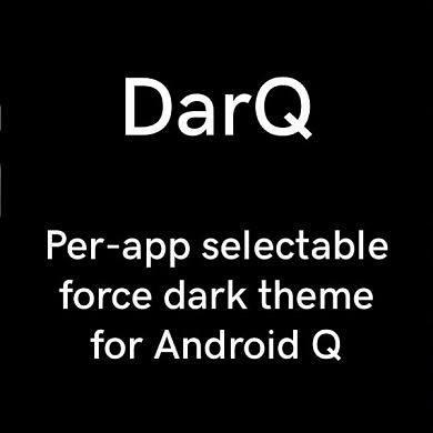 DarQ enables per-app forced dark mode on Android 10 without root