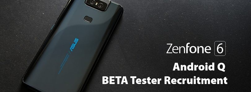 [Update: ZenFone 5Z Too] ASUS recruits Android Q beta testers for the ZenFone 6