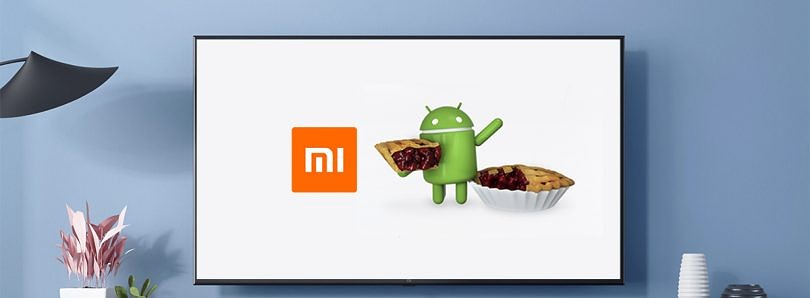 [Update: Official Netflix, Prime Video support coming with the update] Exclusive: Mi TV 4 PRO, 4A PRO, 4C PRO, and 4X PRO to get Android Pie update starting September