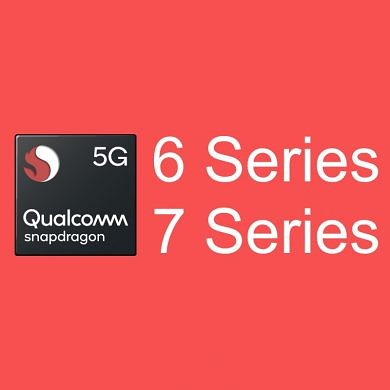 Qualcomm announces 5G connectivity for upcoming 7-Series and 6-Series Snapdragon chipsets