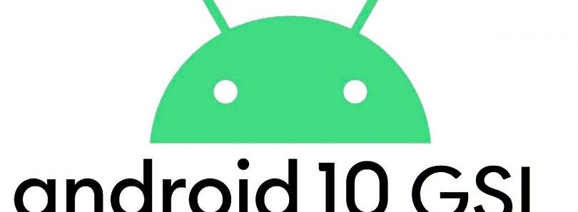 Android 10 custom GSI brings the latest Android OS to any Project Treble-supported device