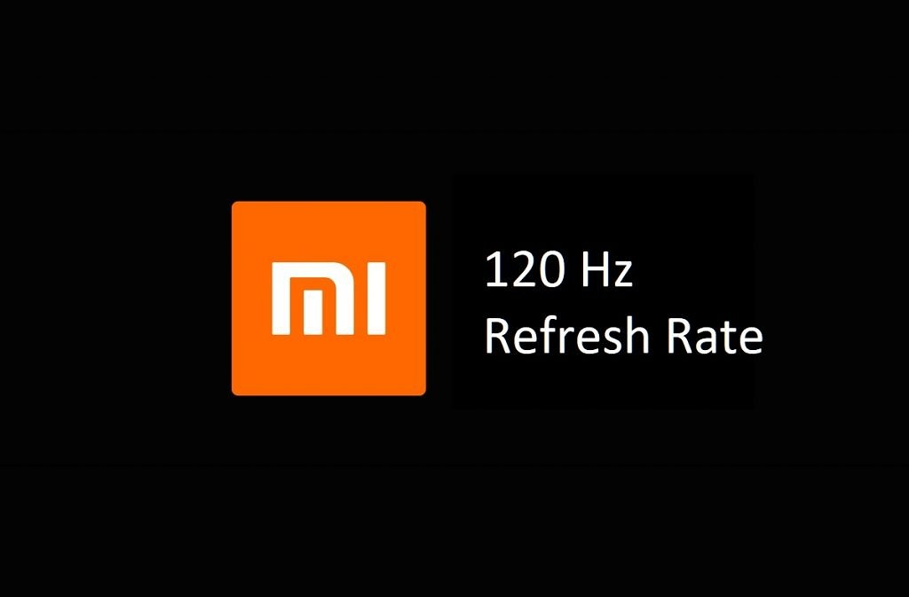 Xiaomi to join the High Refresh Rate race with a 120Hz Display Smartphone