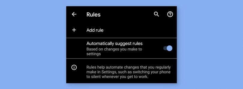 """[Update: Rolling out widely] Android 10 """"Rules"""" automation feature rolls out to some Pixel devices"""