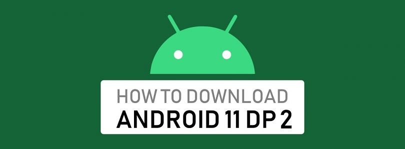 How to download Android 11 Developer Preview for Google Pixel and other Android devices