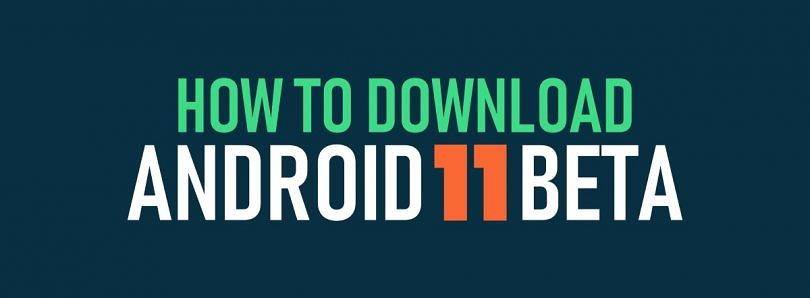 How to download Android 11 Beta for Google Pixel and other Android devices