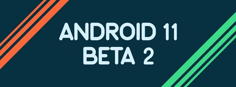 Android 11 Beta 2 – All the new and in-development features we found