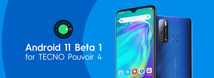 Tecno Pouvoir 4 is the first smartphone with a MediaTek SoC to get Android 11 Beta 1 build