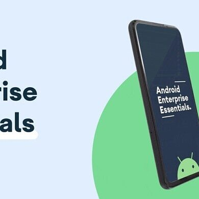 Google announces Android Enterprise Essentials, a mobile device management (MDM) service for small businesses