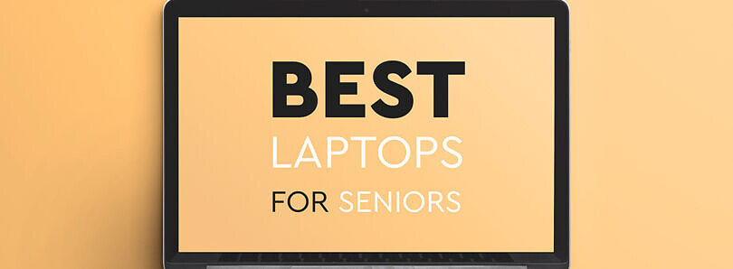 Here are some of the best laptops for seniors that you can buy right now!
