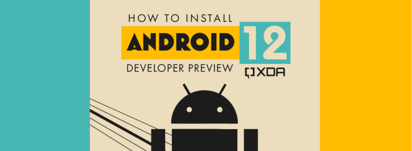 How to install the Android 12 Developer Preview on your Google Pixel smartphone