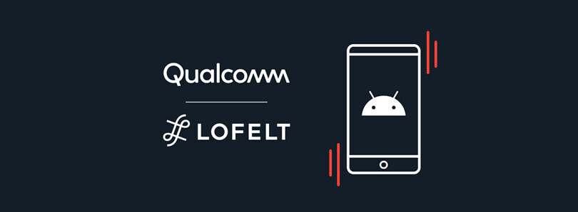 Qualcomm partners with LofeIt to bring advanced haptics to Android phones