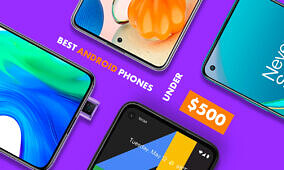 These are the Best Android Phones under $500 in May 2021: Google, OnePlus, Motorola, TCL, and more