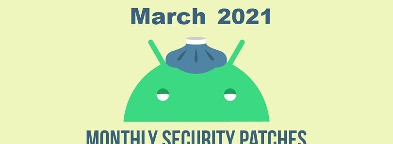 Android's March 2021 security update is now official