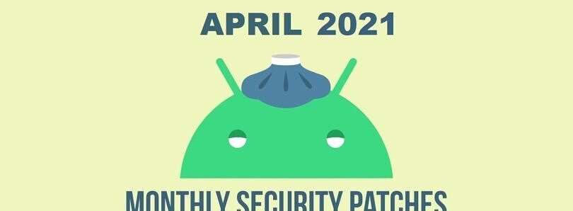 Android's April 2021 security update bulletin is now live