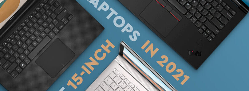 These are the Best 15 inch Laptops this holiday: Dell XPS 15, HP Spectre x360, Surface Laptop Studio, and more