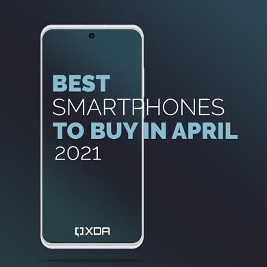 The Best Smartphone to buy in April 2021: Apple, Samsung, OnePlus, Xiaomi, and more!