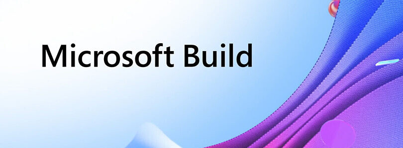 Microsoft Build 2021 set for May 25-27; registration is now open