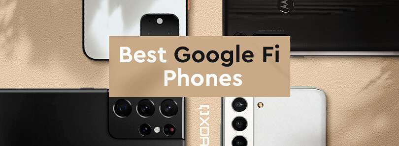 These are the Best Google Fi Phones: Galaxy S21 Ultra, Pixel 5, Motorola One 5G Ace, and more!