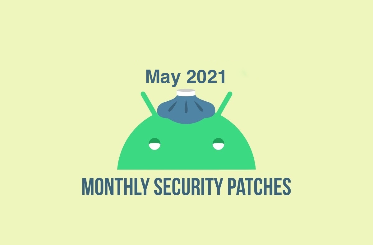 Google has published the May 2021 Security Update Bulletin, and has also started rolling out new updates to supported Pixel devices.