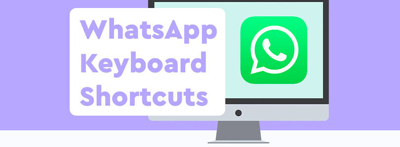 Here are all the Keyboard Shortcuts for WhatsApp Web and Desktop on Windows and Mac