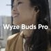 Wyze Buds Pro are true wireless earbuds with premium features at a fraction of the cost