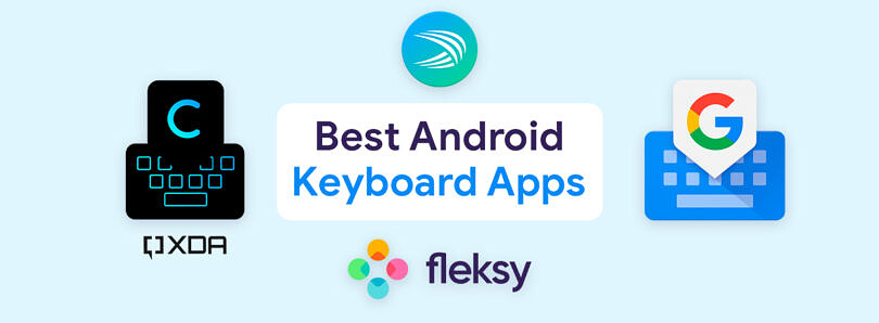 The Best Android Keyboard Apps: Gboard, Swiftkey, Chrooma, and more!