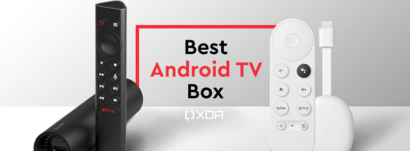 The Best Android TV Boxes and Sticks: Chromecast with Google TV, Nvidia Shield TV, and more!