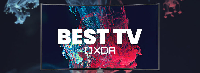 These are the Best TVs you can buy today: Top OLED, LCD, budget, and 8K TVs