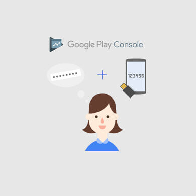 Google Play adds stricter ID requirements and 2 Step Verification for developers