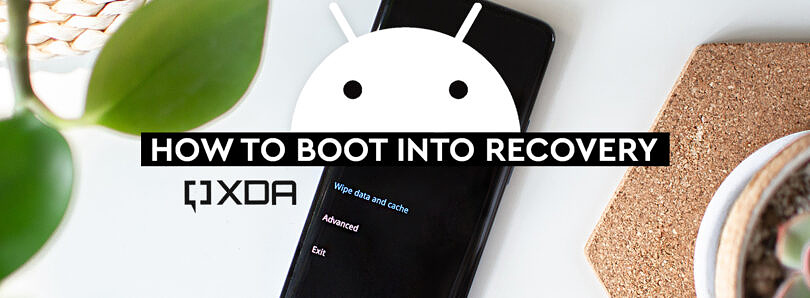 XDA Basics: How to Boot into Recovery mode using button combos, ADB, and root apps
