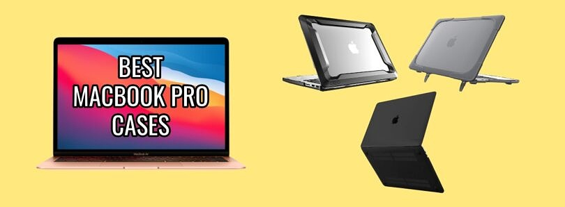 These are the Best MacBook Pro Cases right now: Supcase, UAG, ProCase, and more!