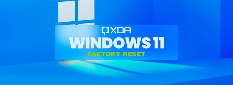 XDA Basics: Here's how to reset Windows 11 to its factory settings