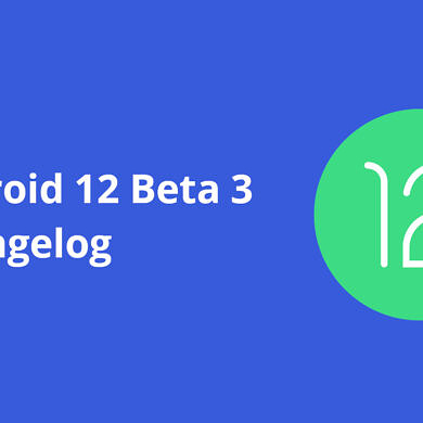 Android 12 Beta 3 Changelog: All the new features and changes!
