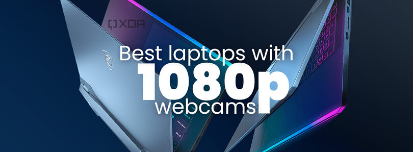 These are the best laptops with 1080p webcams: Microsoft, Dell, Lenovo, and more