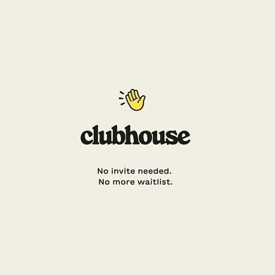 You don't need an invite to join Clubhouse anymore