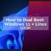 How to dual-boot Windows 11 and Linux on your PC