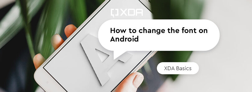 XDA Basics: How to Change the Font on Android smartphones
