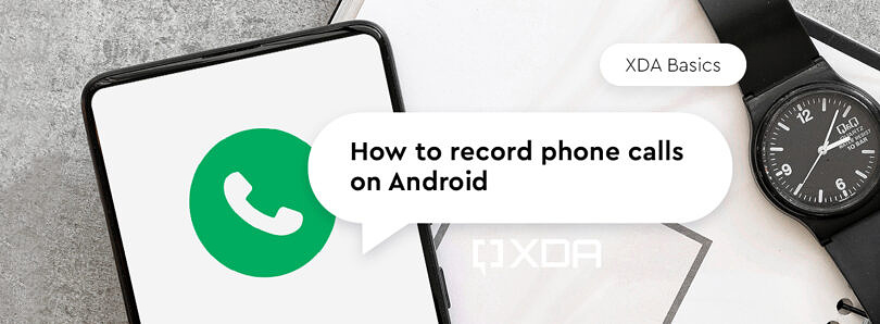 XDA Basics: How to record phone calls on Android