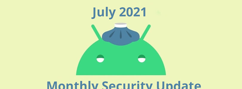 July 2021 Android security update is now rolling out to Pixel phones