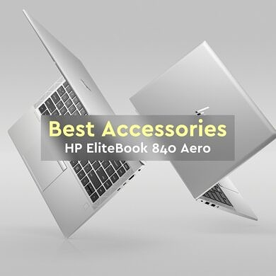 These are the best accessories for the HP EliteBook 840 Aero