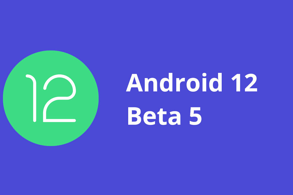 Download Android 12 Beta 5 for Pixel Phones [Guide]