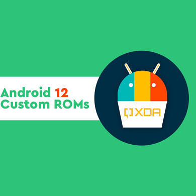 Android 12 Custom ROM List: Unofficially update your Android smartphone!