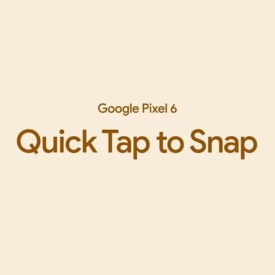 Supercharge the Pixel 6's Quick Tap to Snap feature with Tasker